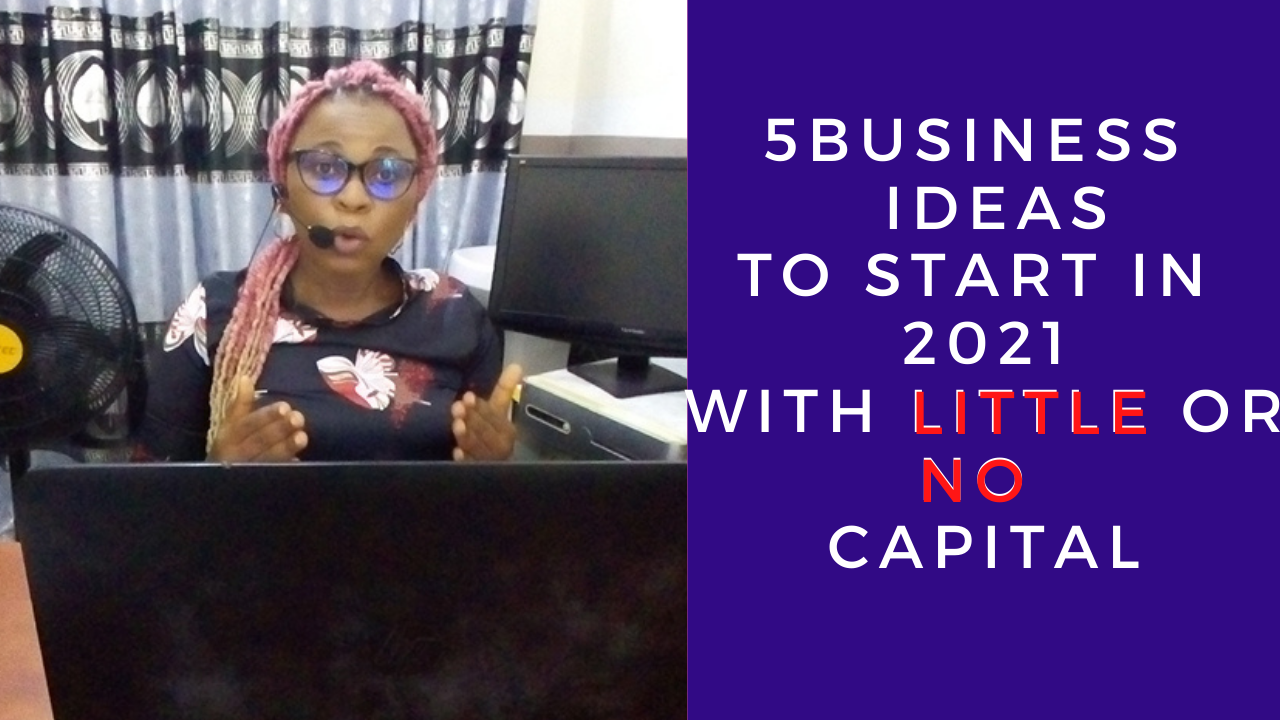 5 online business  ideas you can start in 2021 with little or no capital